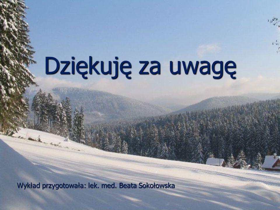 Dziękuję za uwagę Wykład przygotowała: lek. med. Beata Sokołowska