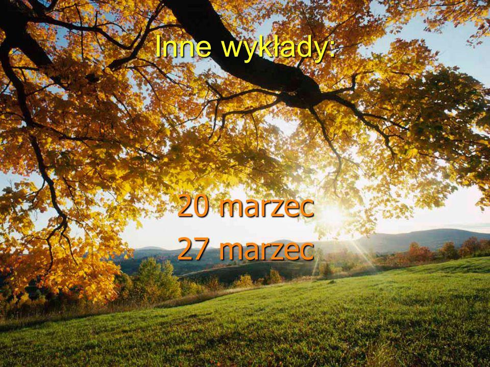 Inne wykłady: 20 marzec 27 marzec