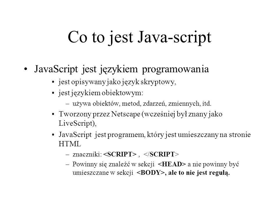 Co to jest Java-script JavaScript jest językiem programowania