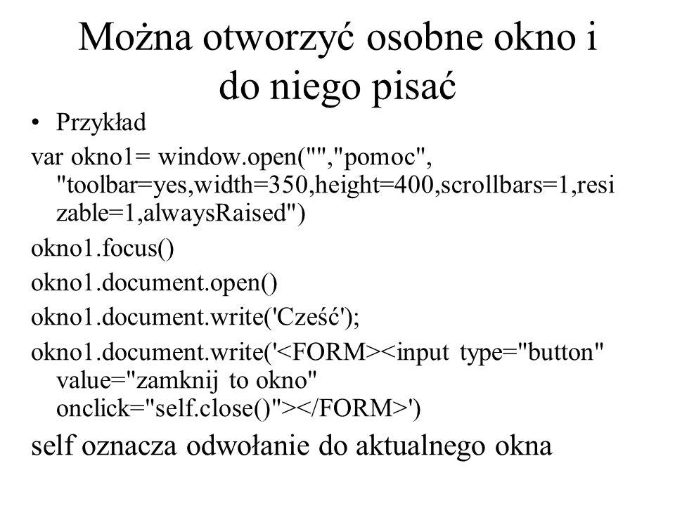 Można otworzyć osobne okno i do niego pisać