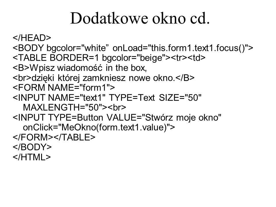 Dodatkowe okno cd. </HEAD>