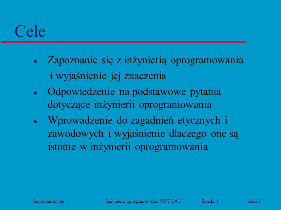 Ian Sommerville Inżynieria oprogramowania WNT 2003 Rozdz. 1 slajd 2