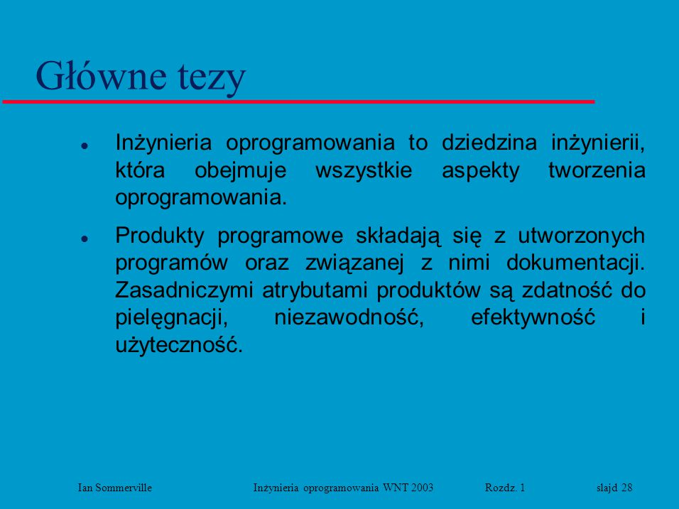 Ian Sommerville Inżynieria oprogramowania WNT 2003 Rozdz. 1 slajd 28