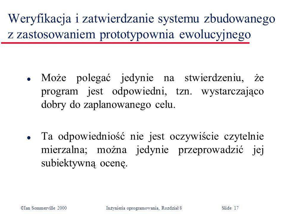 Weryfikacja i zatwierdzanie systemu zbudowanego z zastosowaniem prototypownia ewolucyjnego