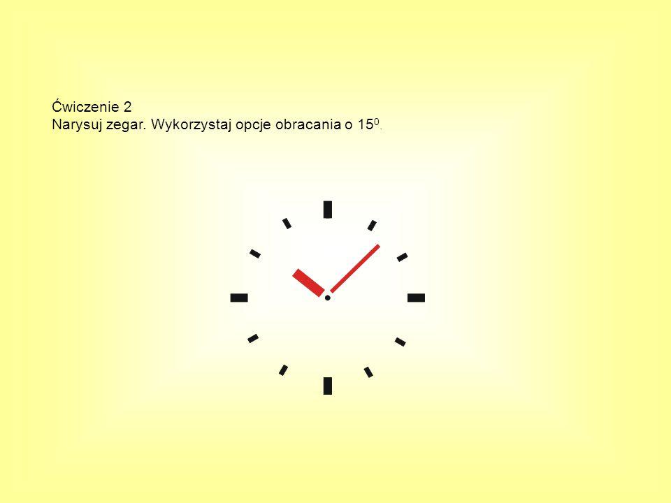 Ćwiczenie 2 Narysuj zegar. Wykorzystaj opcje obracania o 150.
