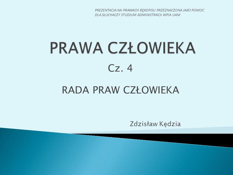 Cz. 4 RADA PRAW CZŁOWIEKA Zdzisław Kędzia