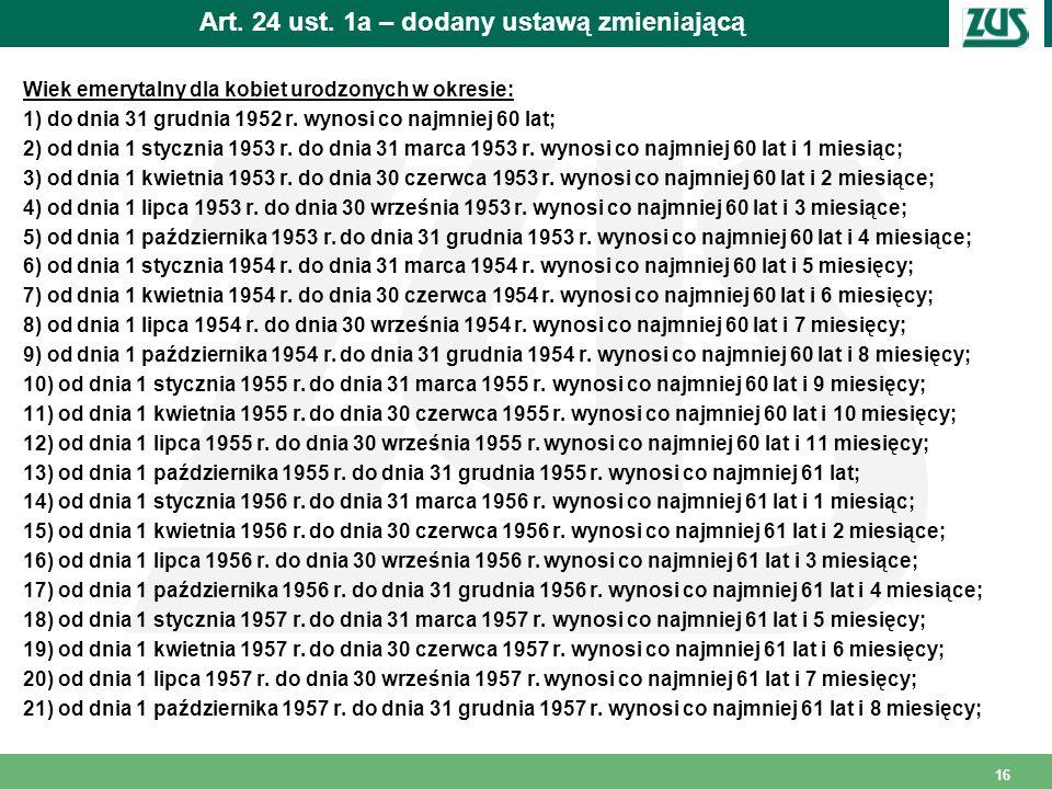 Art. 24 ust. 1a – dodany ustawą zmieniającą
