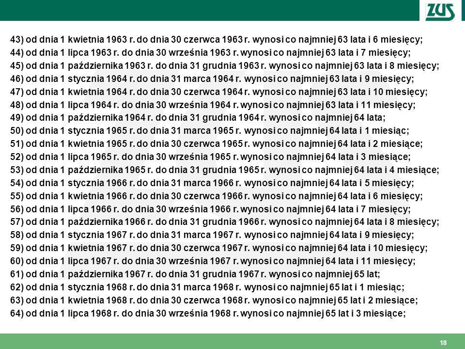 43) od dnia 1 kwietnia 1963 r. do dnia 30 czerwca 1963 r