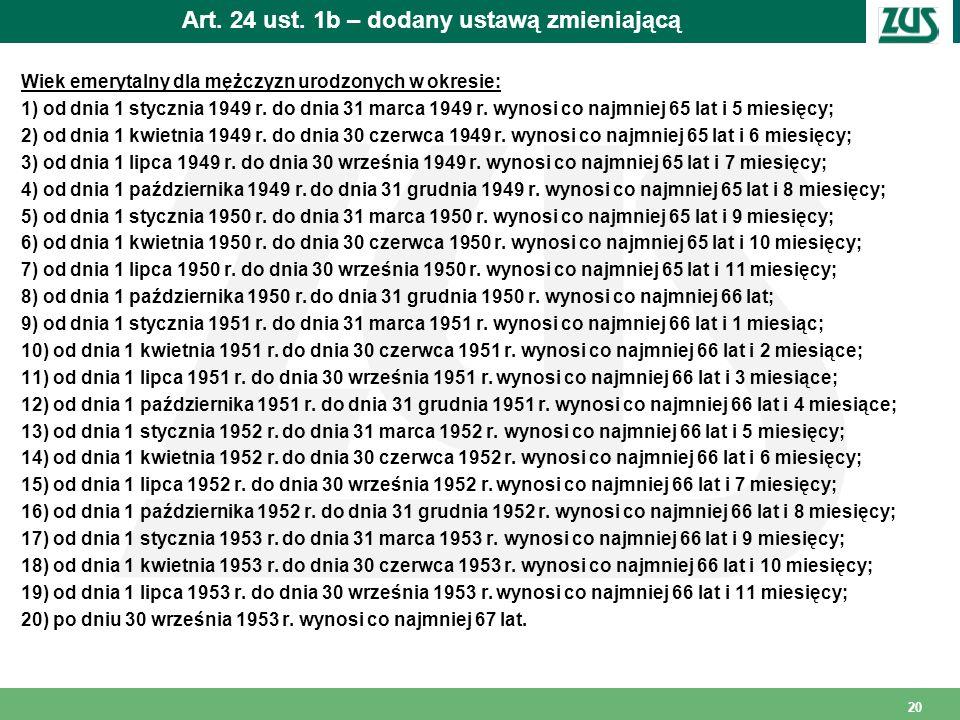 Art. 24 ust. 1b – dodany ustawą zmieniającą