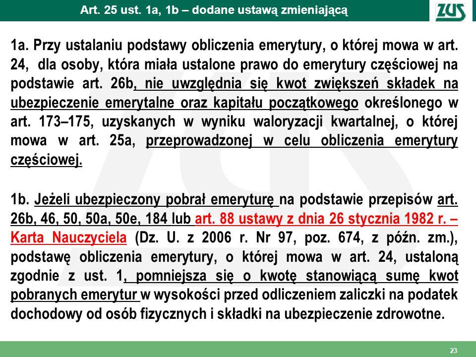 Art. 25 ust. 1a, 1b – dodane ustawą zmieniającą