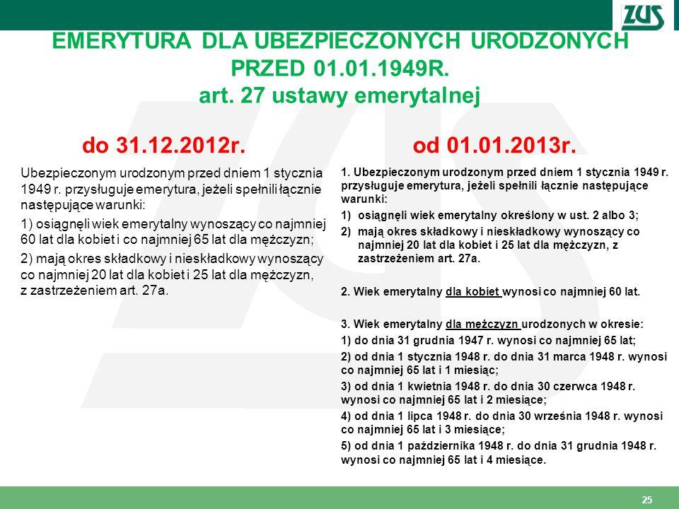 EMERYTURA DLA UBEZPIECZONYCH URODZONYCH PRZED 01. 01. 1949R. art