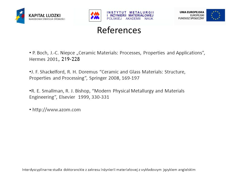 "References P. Boch, J.-C. Niepce ""Ceramic Materials: Processes, Properties and Applications , Hermes 2001, 219-228."