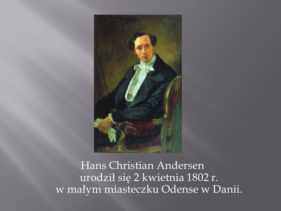 Hans Christian Andersen urodził się 2 kwietnia 1802 r