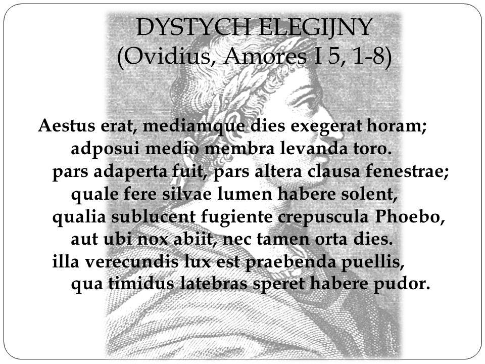 DYSTYCH ELEGIJNY (Ovidius, Amores I 5, 1-8)