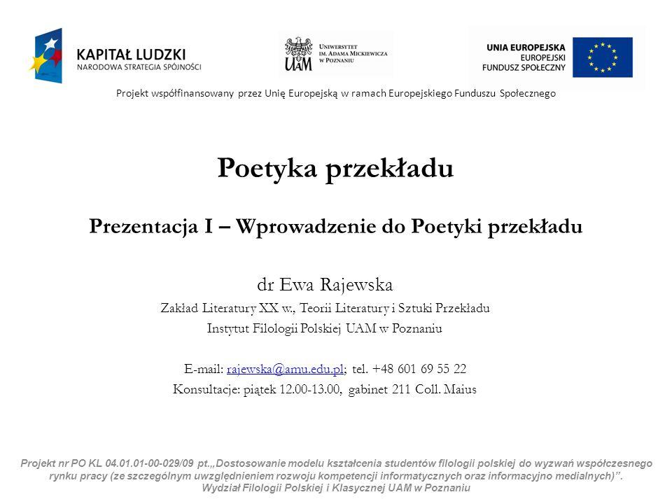Poetyka przekładu Prezentacja I – Wprowadzenie do Poetyki przekładu