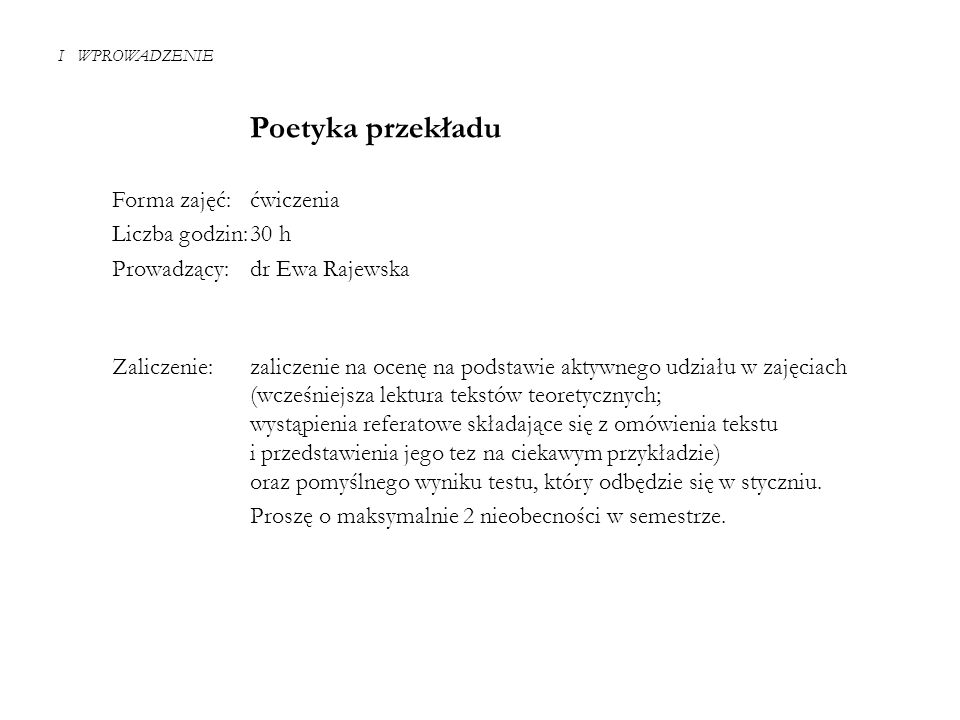 Poetyka przekładu Forma zajęć: ćwiczenia Liczba godzin: 30 h