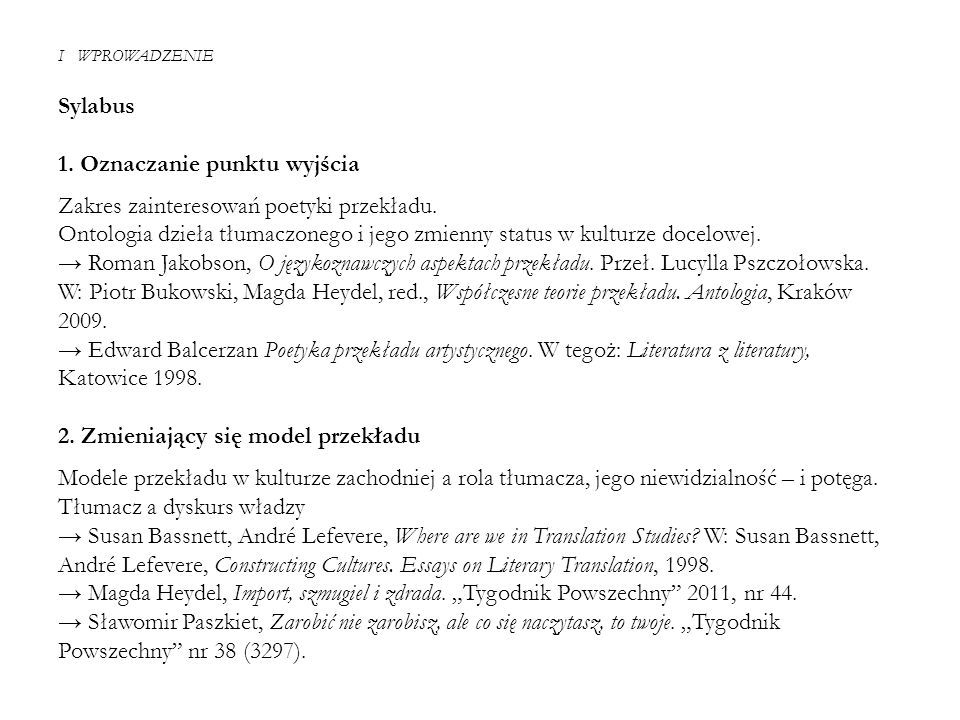 1. Oznaczanie punktu wyjścia Zakres zainteresowań poetyki przekładu.