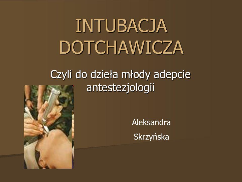 INTUBACJA DOTCHAWICZA