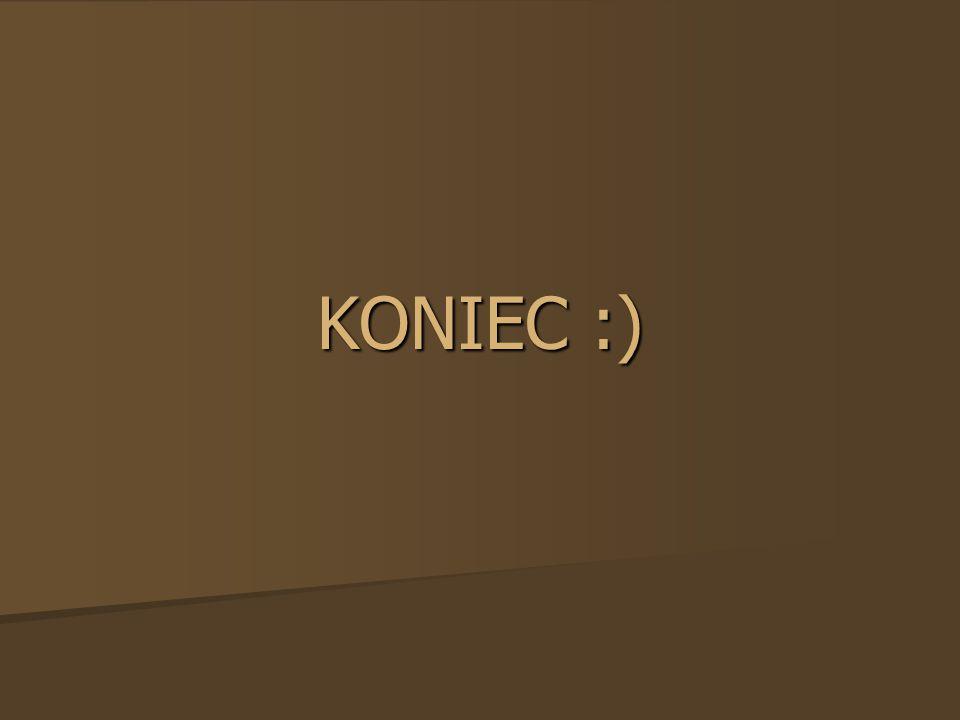 KONIEC :)