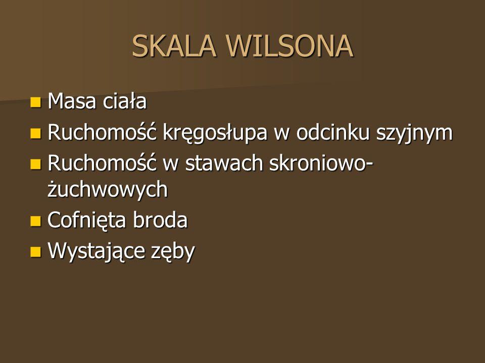 SKALA WILSONA Masa ciała Ruchomość kręgosłupa w odcinku szyjnym