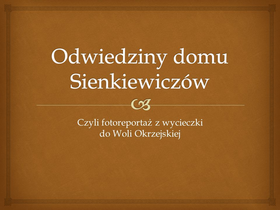 Odwiedziny domu Sienkiewiczów