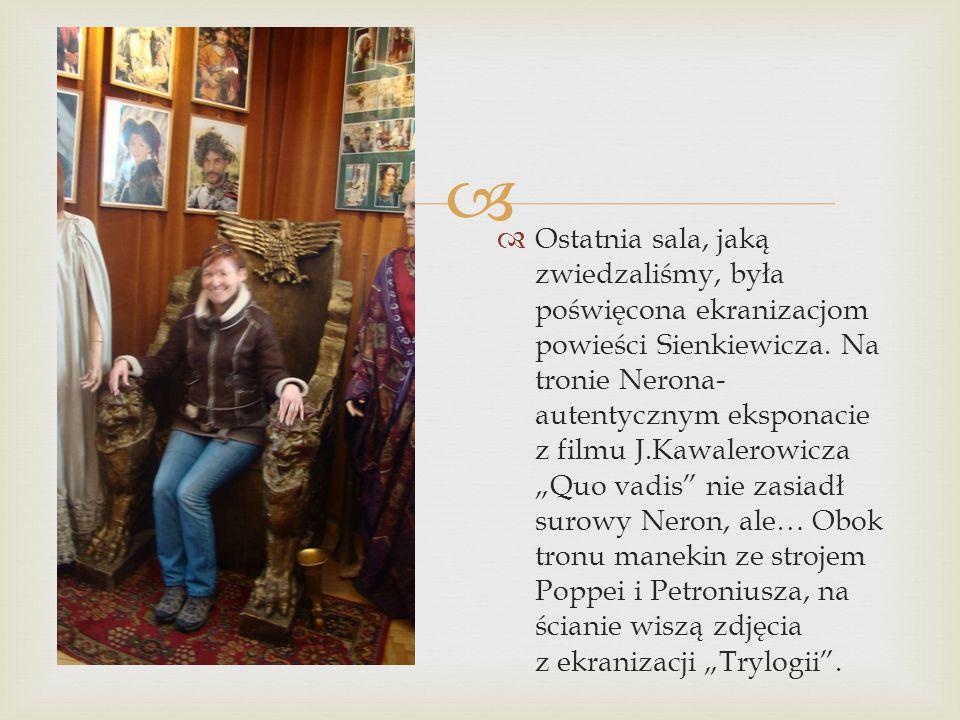 Ostatnia sala, jaką zwiedzaliśmy, była poświęcona ekranizacjom powieści Sienkiewicza.