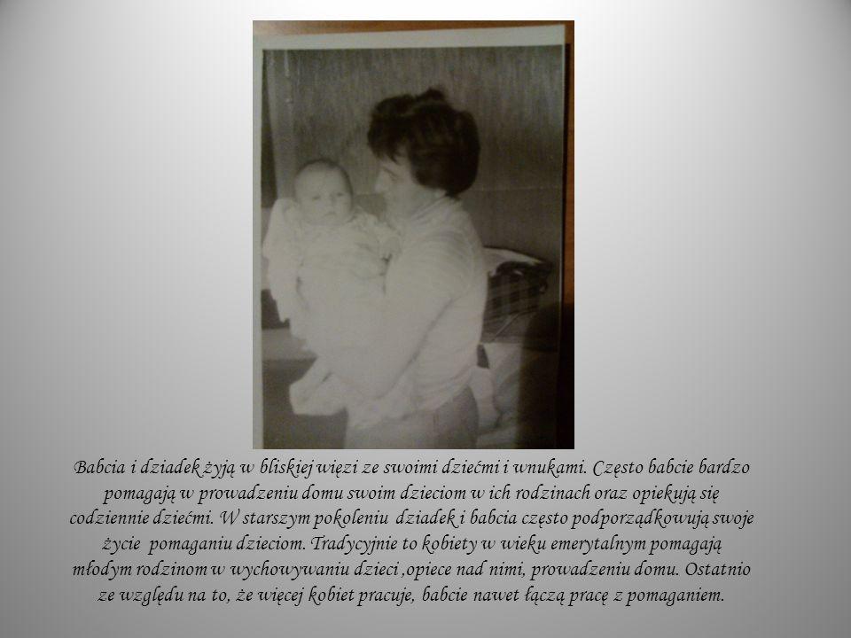 Babcia i dziadek żyją w bliskiej więzi ze swoimi dziećmi i wnukami