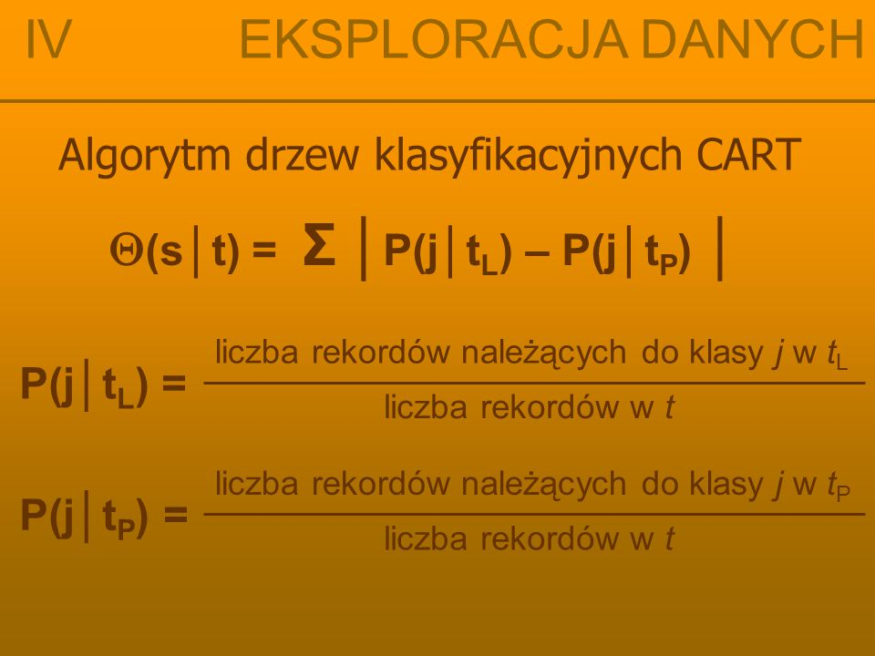 IV EKSPLORACJA DANYCH (s│t) = Σ │P(j│tL) – P(j│tP) │