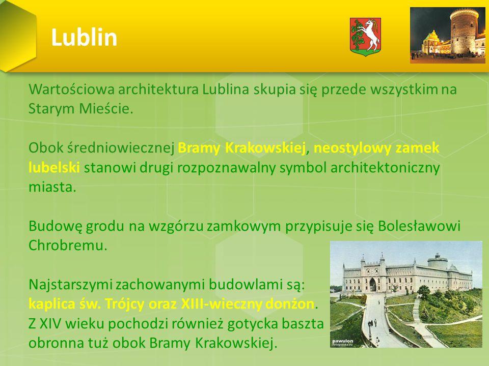 Lublin Wartościowa architektura Lublina skupia się przede wszystkim na Starym Mieście.