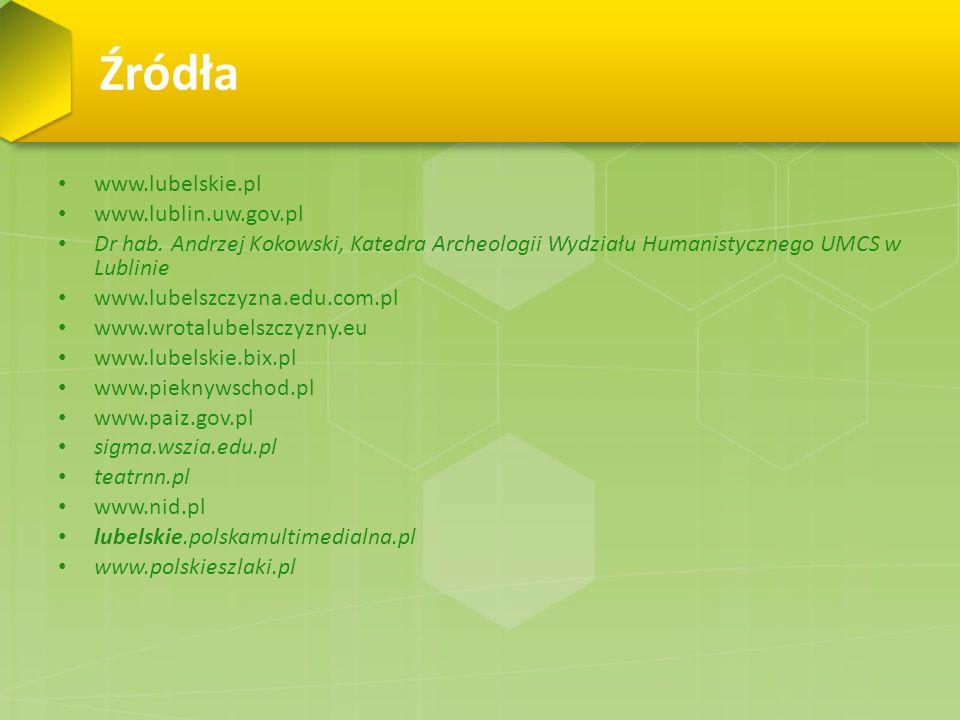 Źródła www.lubelskie.pl www.lublin.uw.gov.pl