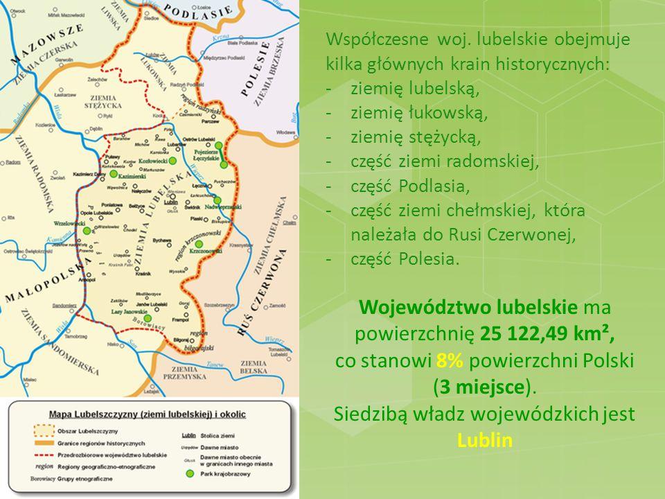 Siedzibą władz wojewódzkich jest Lublin