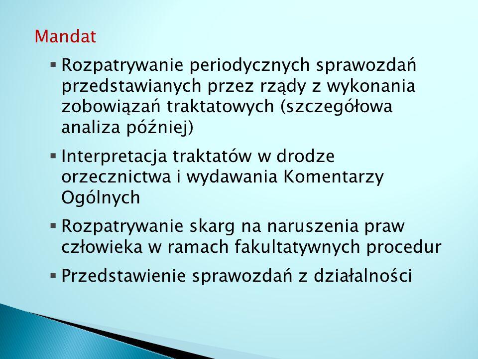 Mandat Rozpatrywanie periodycznych sprawozdań przedstawianych przez rządy z wykonania zobowiązań traktatowych (szczegółowa analiza później)