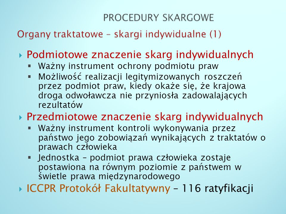 PROCEDURY SKARGOWE Organy traktatowe – skargi indywidualne (1)