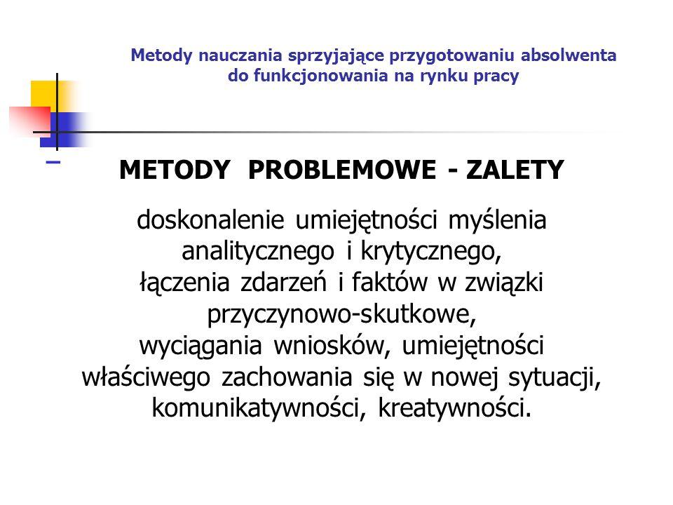 METODY PROBLEMOWE - ZALETY