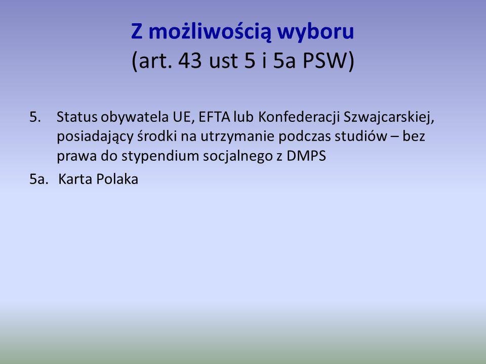 Z możliwością wyboru (art. 43 ust 5 i 5a PSW)
