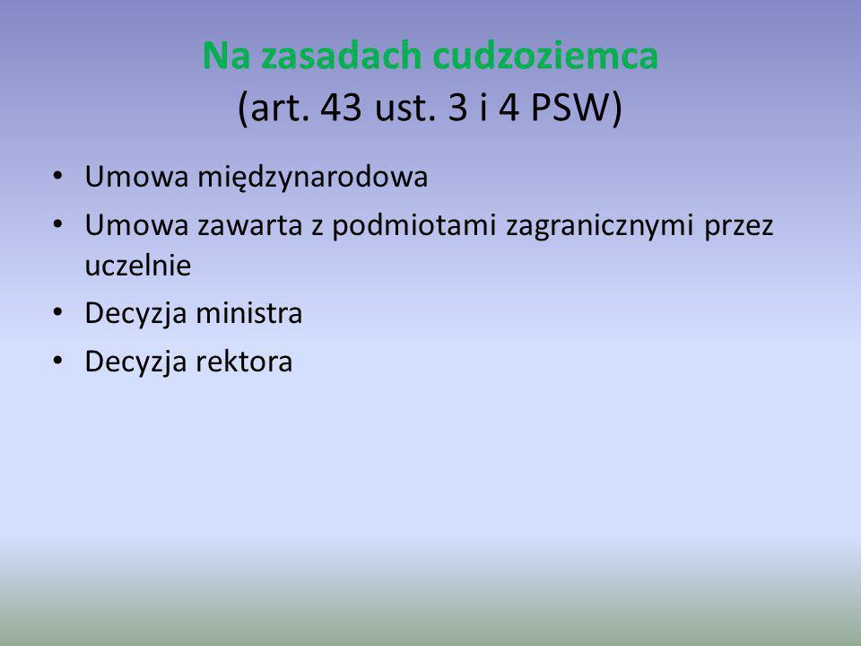 Na zasadach cudzoziemca (art. 43 ust. 3 i 4 PSW)