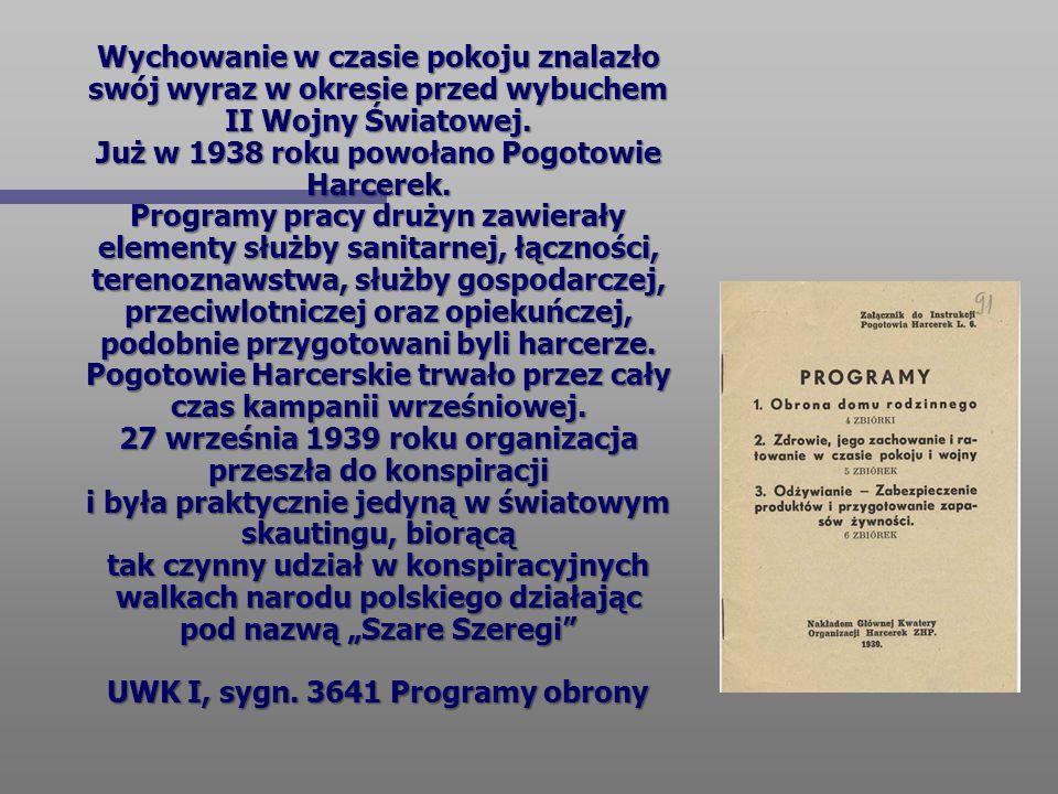 Wychowanie w czasie pokoju znalazło swój wyraz w okresie przed wybuchem II Wojny Światowej.