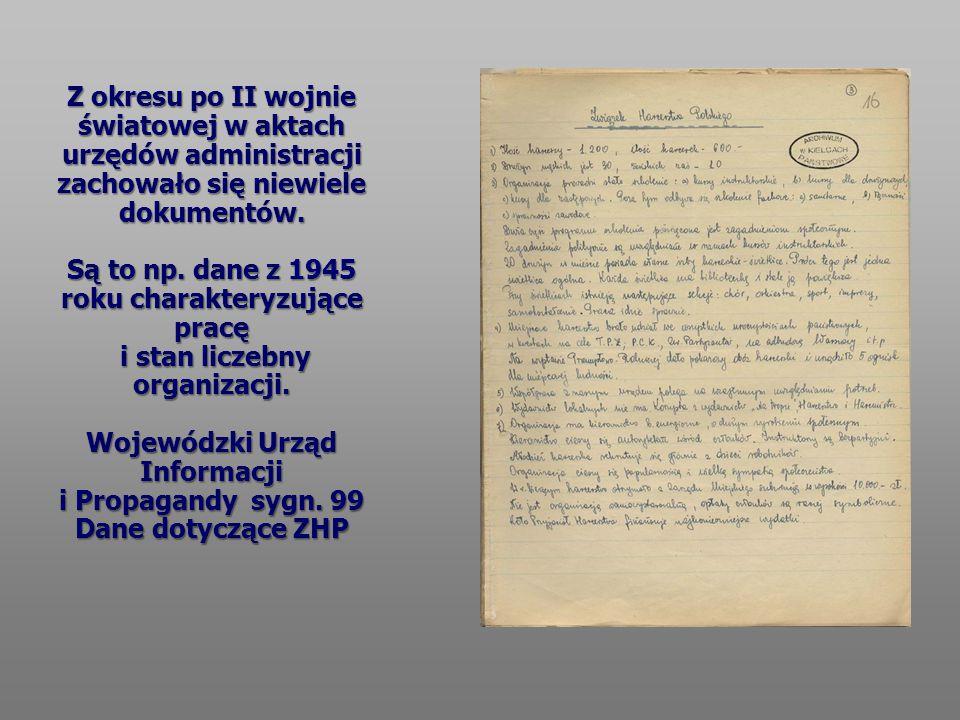 Z okresu po II wojnie światowej w aktach urzędów administracji zachowało się niewiele dokumentów.