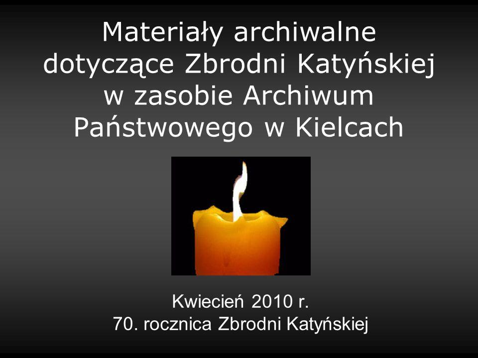 Kwiecień 2010 r. 70. rocznica Zbrodni Katyńskiej