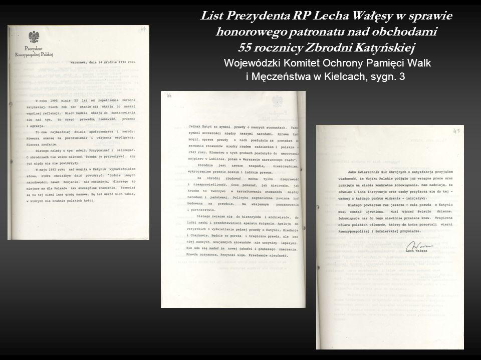 List Prezydenta RP Lecha Wałęsy w sprawie honorowego patronatu nad obchodami 55 rocznicy Zbrodni Katyńskiej Wojewódzki Komitet Ochrony Pamięci Walk i Męczeństwa w Kielcach, sygn.