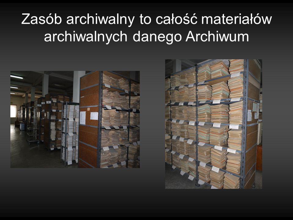 Zasób archiwalny to całość materiałów archiwalnych danego Archiwum