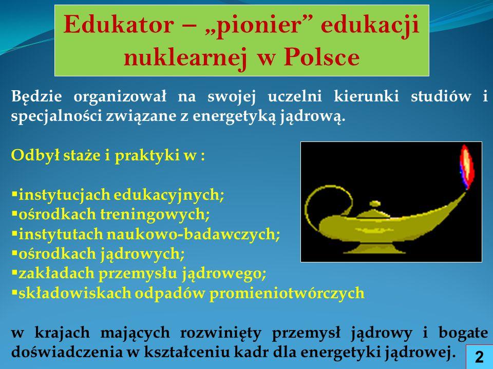 """Edukator – """"pionier edukacji nuklearnej w Polsce"""
