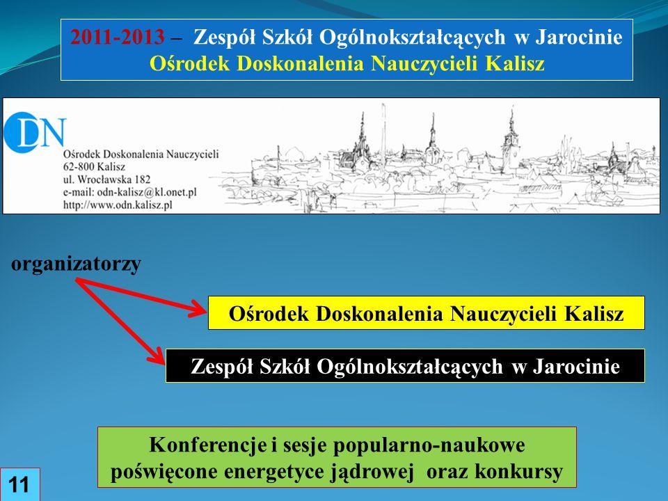 2011-2013 – Zespół Szkół Ogólnokształcących w Jarocinie