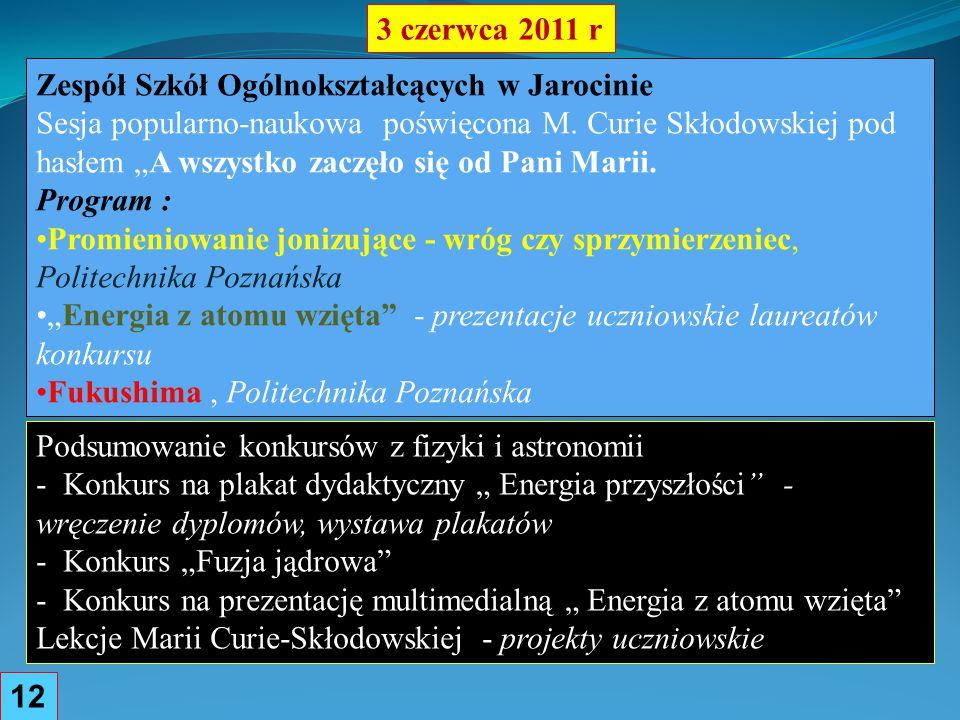 3 czerwca 2011 r Zespół Szkół Ogólnokształcących w Jarocinie.