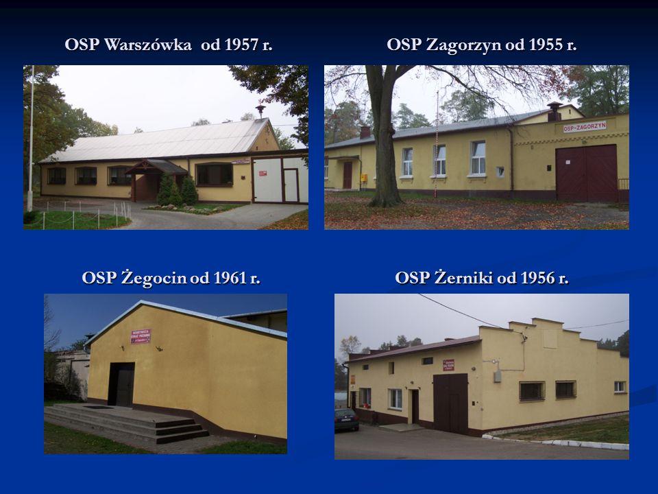 OSP Warszówka od 1957 r. OSP Zagorzyn od 1955 r. OSP Żegocin od 1961 r. OSP Żerniki od 1956 r.