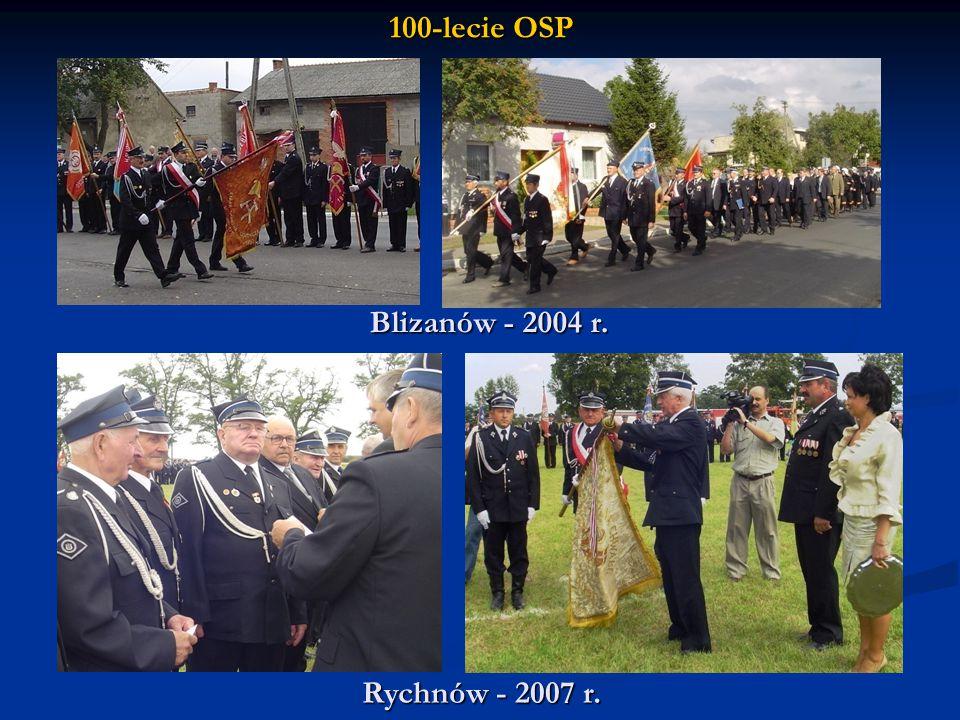 100-lecie OSP Blizanów - 2004 r. Rychnów - 2007 r.