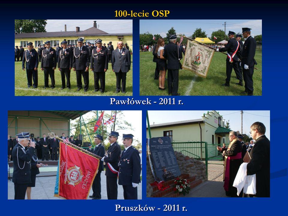 100-lecie OSP Pawłówek - 2011 r. Pruszków - 2011 r.