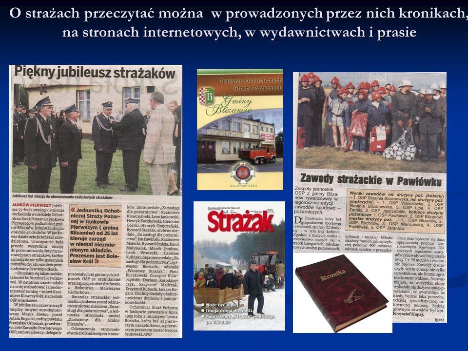 O strażach przeczytać można w prowadzonych przez nich kronikach, na stronach internetowych, w wydawnictwach i prasie