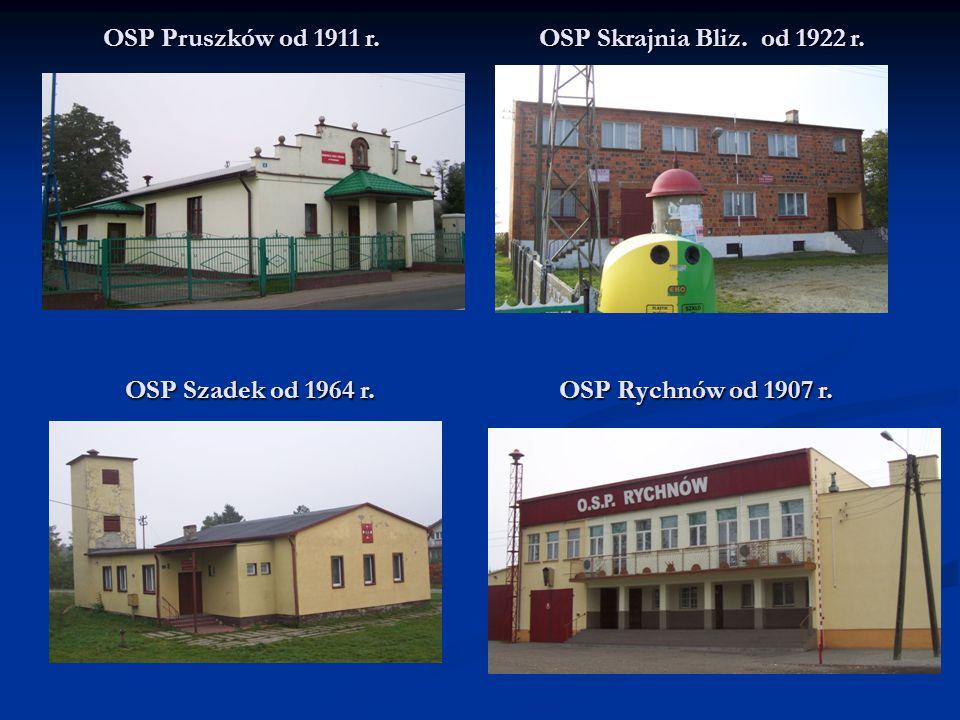 OSP Pruszków od 1911 r. OSP Skrajnia Bliz. od 1922 r. OSP Szadek od 1964 r. OSP Rychnów od 1907 r.