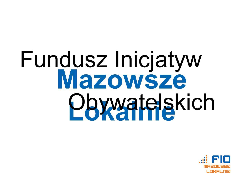 Fundusz Inicjatyw Mazowsze Lokalnie Obywatelskich